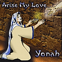 YONAH:  Arise My Love