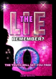 The LIE: The Truth Will Set You Free