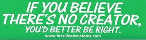 Sticker - IF YOU BELIEVE THERE'S NO CREATOR . . .