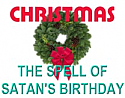 CHRISTMAS THE SPELL OF SATAN'S BIRTHDAY DVD