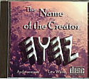 CD:  The Name of the Creator, Audio Seminar